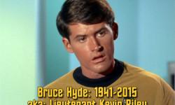 Bruce Hyde aka Lieutenant Kevin Riley