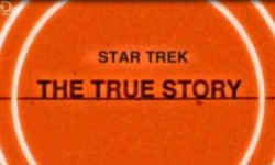 Star Trek The True Story Opening Title